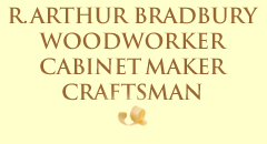 R A Bradbury, Wood Worker, Craftsman